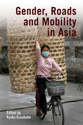 Gender, Roads, and Mobility in Asia
